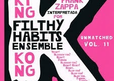 "Filthy Habits Ensemble-King Kong plays the music of frank zappa ( Hall of fame)<br/><a href=""https://cuneiformrecords.bandcamp.com/album/optical-delusions-2"" rel=""noopener noreferrer"" target=""_blank"">Listen and buy it</a>"